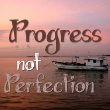 progress not perfection